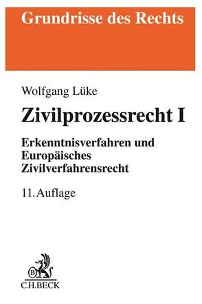 Zivilprozessrecht I von Arens,  Peter, Lüke,  Wolfgang