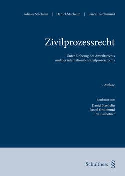 Zivilprozessrecht (PrintPlu§) von Grolimund,  Pascal, Staehelin,  Adrian, Staehelin,  Daniel