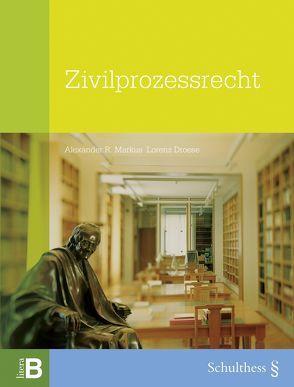 Zivilprozessrecht (PrintPlu§) von Droese,  Lorenz, Markus,  Alexander R.
