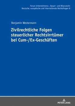 Zivilrechtliche Folgen steuerlicher Rechtsirrtümer bei Cum-/Ex-Geschäften von Westermann,  Benjamin
