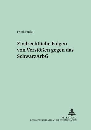 Zivilrechtliche Folgen von Verstößen gegen das SchwarzArbG von Fricke,  Frank