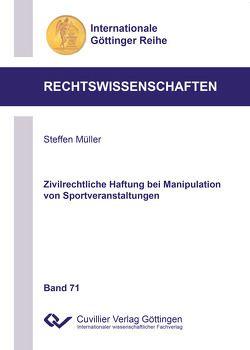Zivilrechtliche Haftung bei Manipulation von Sportveranstaltungen (Band 71) von Müller,  Steffen