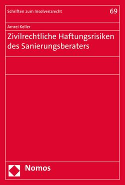 Zivilrechtliche Haftungsrisiken des Sanierungsberaters von Keller,  Amrei