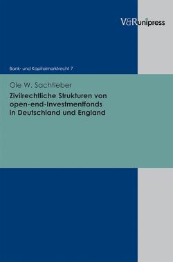 Zivilrechtliche Strukturen von open-end-Investmentfonds in Deutschland und England von Sachtleber,  Ole W.