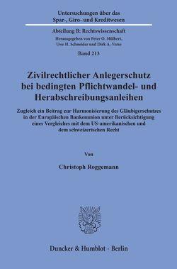 Zivilrechtlicher Anlegerschutz bei bedingten Pflichtwandel- und Herabschreibungsanleihen. von Roggemann,  Christoph