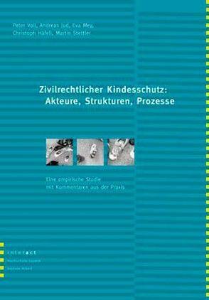 Zivilrechtlicher Kindesschutz: Akteure, Strukturen, Prozesse von Häfeli,  Christoph, Jud,  Andreas, Mey,  Eva, Stettler,  Martin, Voll,  Peter