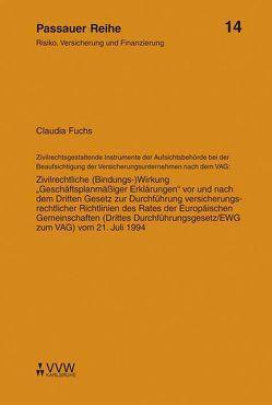 Zivilrechtsgestaltende Instrumente der Aufsichtsbehörde bei der Beaufsichtigung der Versicherungsunternehmen nach dem VAG von Fuchs,  Claudia