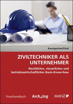 Ziviltechniker als Unternehmer von Baumgartner,  Martin, Fössl,  Horst