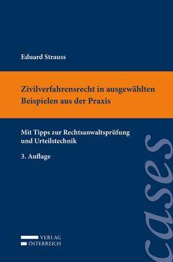 Zivilverfahrensrecht in ausgewählten Beispielen aus der Praxis von Strauss,  Eduard