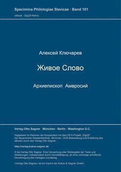 Živoe slovo. Archiepiskop Amvrosij: Izdanie vtoroe, Char'kov 1903 von Kljucarev,  Aleksej I.