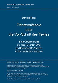 Žiznetvorčestvo oder die Vor-Schrift des Textes von Rippl,  Daniela