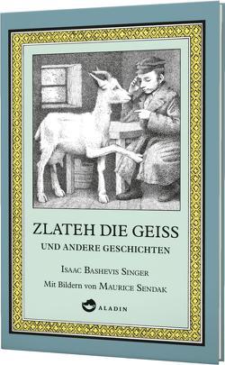 Zlateh die Geiß und andere Geschichten von Pressler,  Mirjam, Sendak,  Maurice, Singer,  Isaac Bashevis