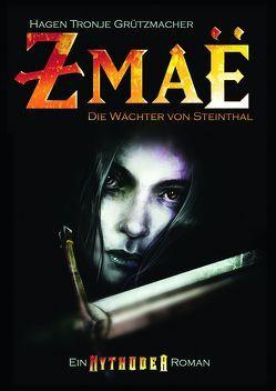 Zmaë – Die Wächter von Steinthal von Grützmacher,  Hagen Tronje