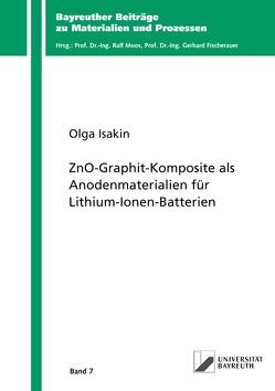 ZnO-Graphit-Komposite als Anodenmaterialien für Lithium-Ionen-Batterien von Isakin,  Olga