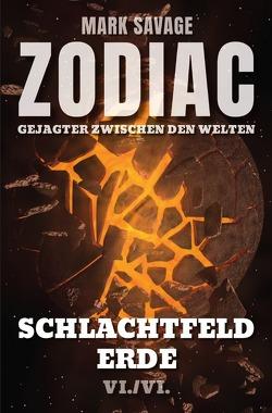 Zodiac – Gejagter zwischen den Welten / Zodiac – Gejagter zwischen den Welten: Schlachtfeld Erde von Savage,  Mark