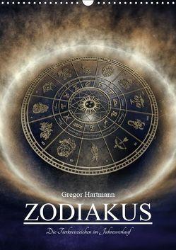 Zodiakus – Die Tierkreiszeichen im Jahresverlauf (Wandkalender 2019 DIN A3 hoch) von Hartmann,  Gregor