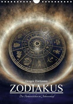 Zodiakus – Die Tierkreiszeichen im Jahresverlauf (Wandkalender 2019 DIN A4 hoch) von Hartmann,  Gregor