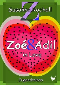 Zoé & Adil in Love von Rocholl,  Susanne