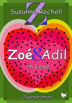 Zoé & Adil – in Love von Rocholl,  Susanne