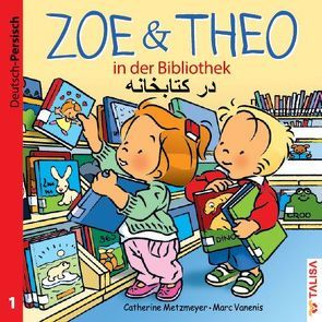 ZOE & THEO in der Bibliothek (D-Persisch) von Keller,  Aylin, Metzmeyer,  Catherine, Vanenis,  Marc