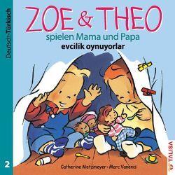 ZOE & THEO spielen Mama und Papa (D-Türkisch) von Keller,  Aylin, Metzmeyer,  Catherine, Vanenis,  Marc