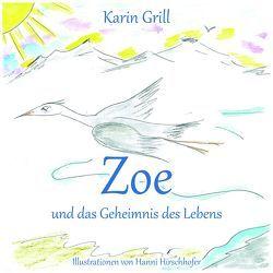 Zoe und das Geheimnis des Lebens von Grill,  Karin, Hirschhofer,  Hannelore
