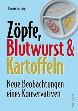 Zöpfe, Blutwurst und Kartoffeln von Hartung,  Thomas, Kohl,  Dirk