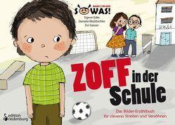 Zoff in der Schule – Das Bilder-Erzählbuch für cleveres Streiten und Versöhnen von Eder,  Sigrun, Gasser,  Evi, Molzbichler,  Daniela