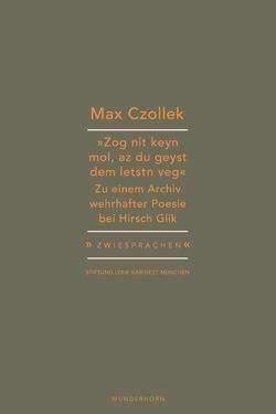 »Zog nit keyn mol, az du geyst dem letstn veg.« von Czollek,  Max, Haeusgen,  Ursula, Pils,  Holger