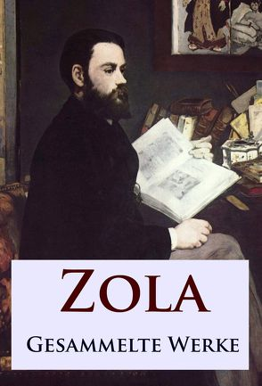 Zola – Gesammelte Werke von Zola,  Émile