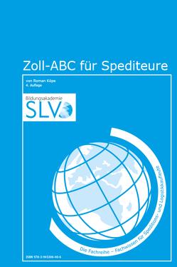 Zoll-ABC für Spediteure von Köpe,  Roman