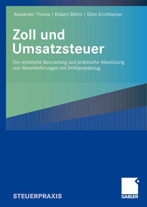 Zoll und Umsatzsteuer von Böhm,  Robert, Kirchhainer,  Ellen, Thoma,  Alexander