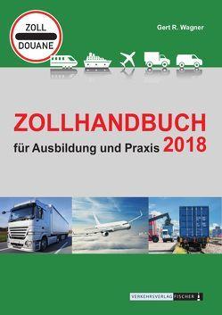 Zollhandbuch 2018 von Wagner,  Gerd