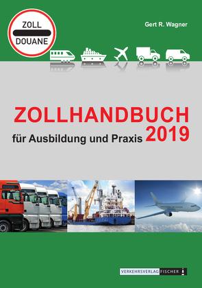 Zollhandbuch 2019 von Wagner,  Gerd