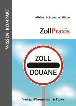 ZollPraxis. von Moeller,  Thomas, Schumann,  Gesa, Sibum,  Peter