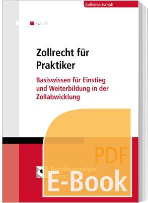 Zollrecht für Praktiker (E-Book) von Blumhoff,  Janine, Grubert,  Nora, Schick,  Stefanie, Wolfsteller,  Bianka
