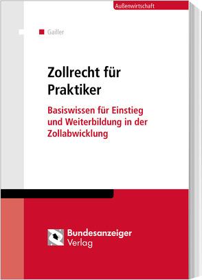 Zollrecht für Praktiker von Blumhoff,  Janine, Grubert,  Nora, Schick,  Stefanie, Wolfsteller,  Bianka