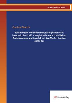 Zollstrafrecht und Zollordnungswidrigkeitenrecht innerhalb der EU-27- von Weerth,  Carsten