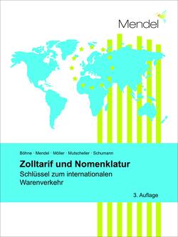 Zolltarif und Nomenklatur von Böhne,  Markus, Mendel,  Kolja, Moeller,  Thomas, Mutscheller,  Claudia, Schumann,  Gesa