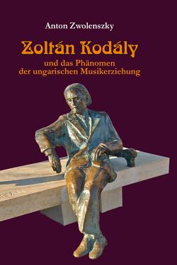Zoltán Kodály von Zwolenszky,  Anton