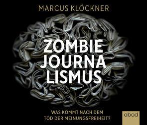 Zombie-Journalismus von Klöckner,  Marcus, Wolf,  Klaus B.