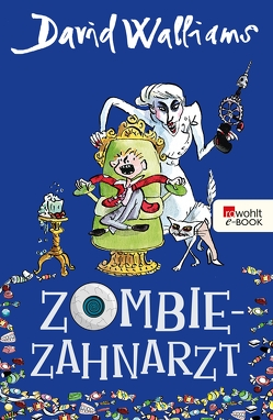 Zombie-Zahnarzt von Münch,  Bettina, Ross,  Tony, Walliams,  David