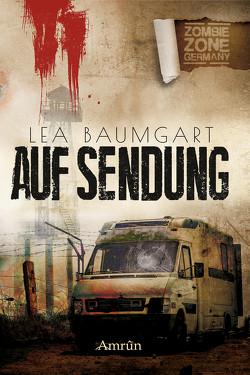 Zombie Zone Germany: Auf Sendung von Baumgart,  Lea, Rapp,  Claudia