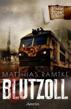 Zombie Zone Germany: Blutzoll von Marou,  Piper, Ramtke,  Matthias