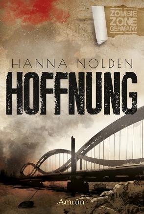 Zombie Zone Germany: Hoffnung von Nolden,  Hanna, Rapp,  Claudia
