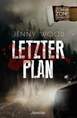 Zombie Zone Germany: Letzter Plan von Exter,  Torsten, Marou,  Piper, Wood,  Jenny