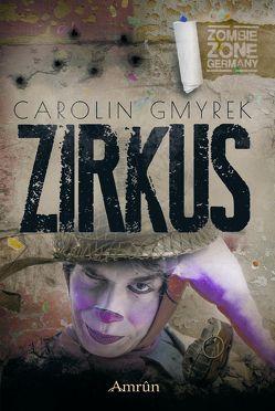 Zombie Zone Germany: Zirkus von Exter,  Torsten, Gmyrek,  Carolin, Marou,  Piper
