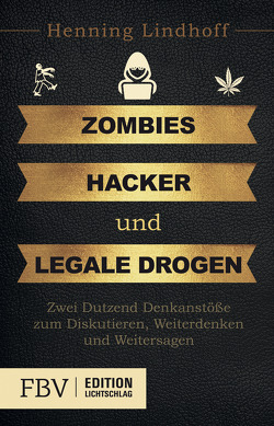 Zombies, Hacker und legale Drogen von Lindhoff,  Henning