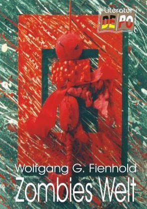 Zombies Welt von Fienhold,  Wolfgang G.