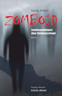 Zomboid / Band 1 von Bröhm,  Sascha